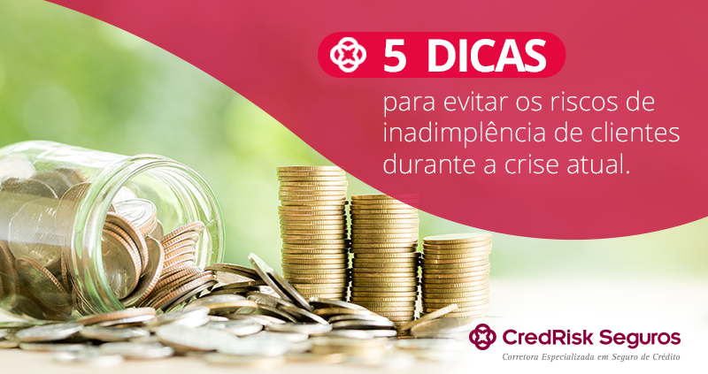 5 dicas para evitar os riscos de inadimplência de clientes durante a crise