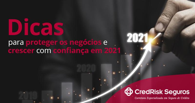 Dicas para proteger os negócios e crescer com confiança em 2021