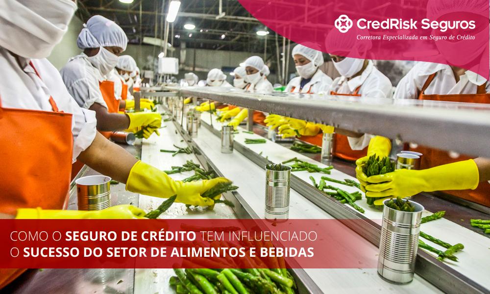 Como o Seguro de Crédito tem influenciado o sucesso do setor de Alimentos e Bebidas