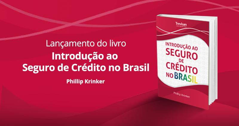 Lançamento do Livro - Introdução ao Seguro de Crédito no Brasil